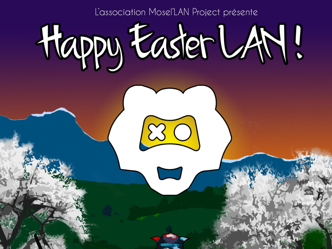 Happy Easter LAN! 2020